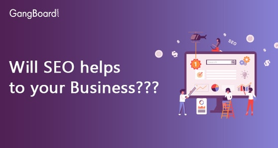 Will SEO helps to your Business