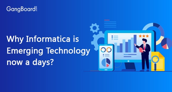 Why Informatica is Emerging Technology now a days