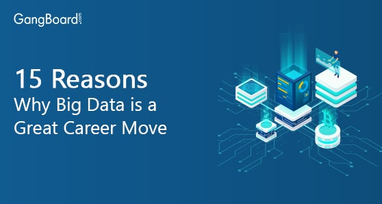 15 Reasons Why Big Data Is a Great Career Move