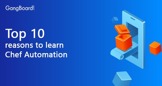Top 10 Reasons to Learn Chef Automation