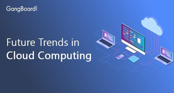 Future Trends in Cloud Computing