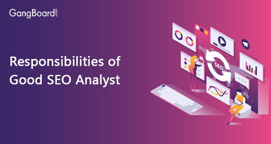 Responsibilities of Good SEO Analyst