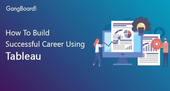 How to Build a Successful Career in Tableau