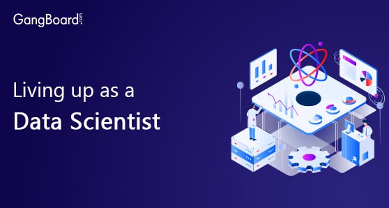 Living up as a Data Scientist