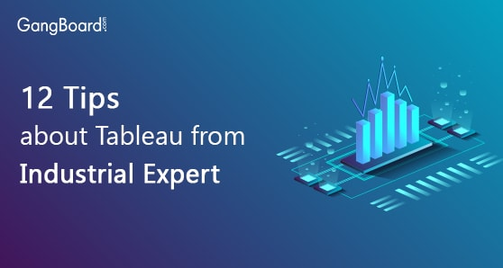 12 Tips about Tableau from Industrial Expert