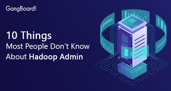 10 Things Most People Don't Know About Hadoop Admin