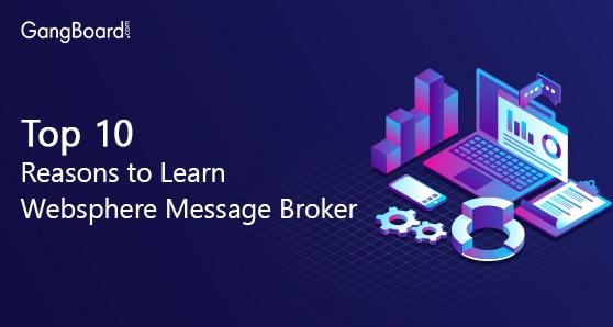 Top 10 Reasons to Learn Websphere Message Broker