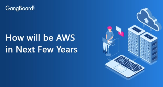 How will be AWS in Next Few Years
