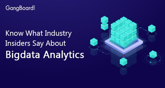 Know What Industry Insiders Say About Bigdata Analytics