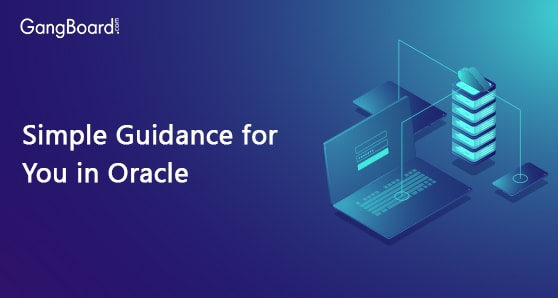Simple Guidance for You in Oracle