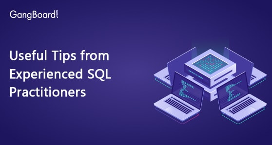 Useful Tips from Experienced SQL Practitioners