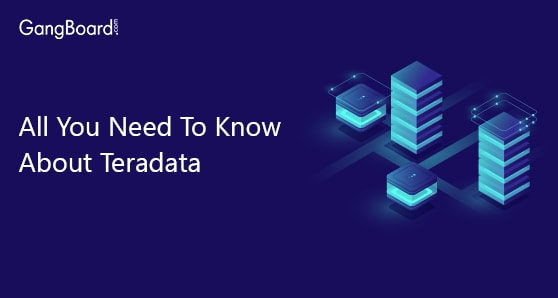 All You Need To Know About Teradata