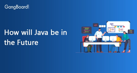 How Will Java Be In The Future
