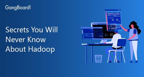 Secrets You Will Never Know About Hadoop
