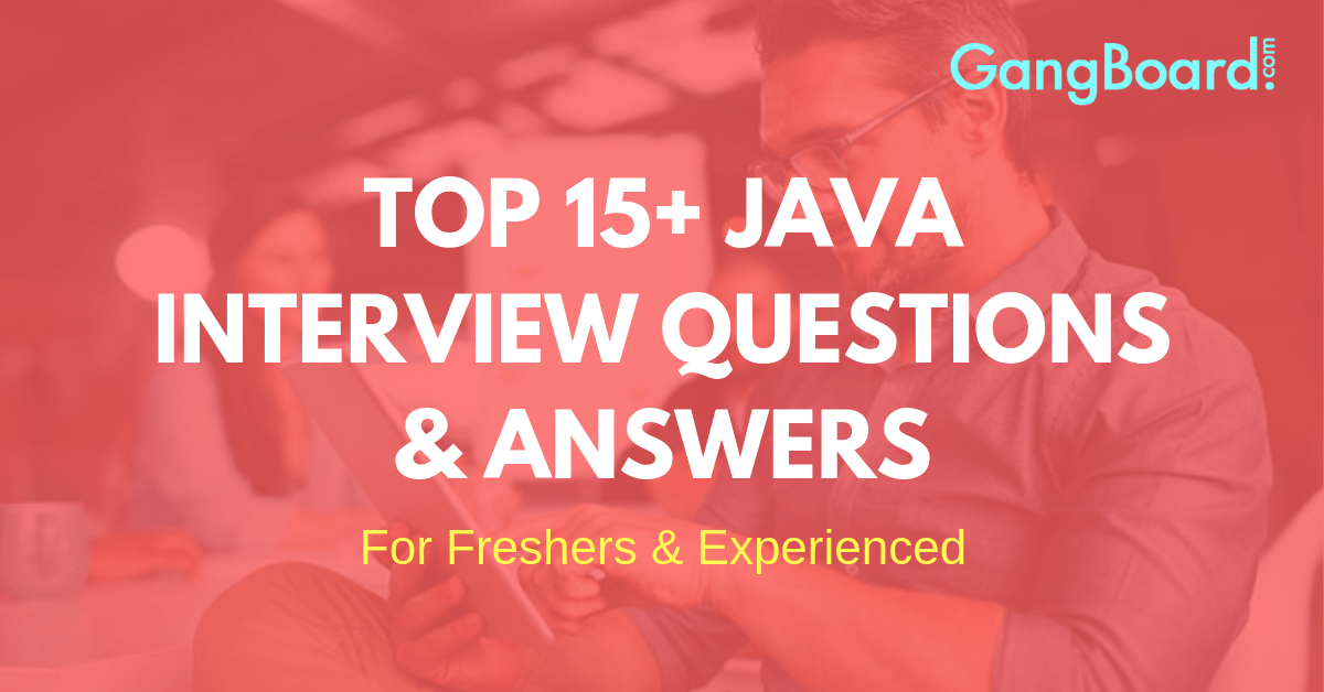 top 15 java interview questions