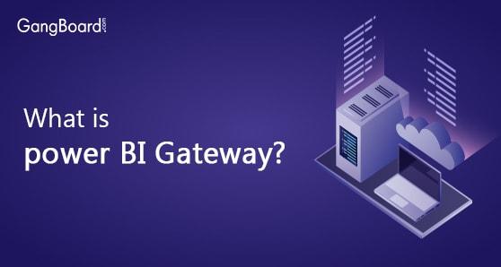 What is Power BI Gateway