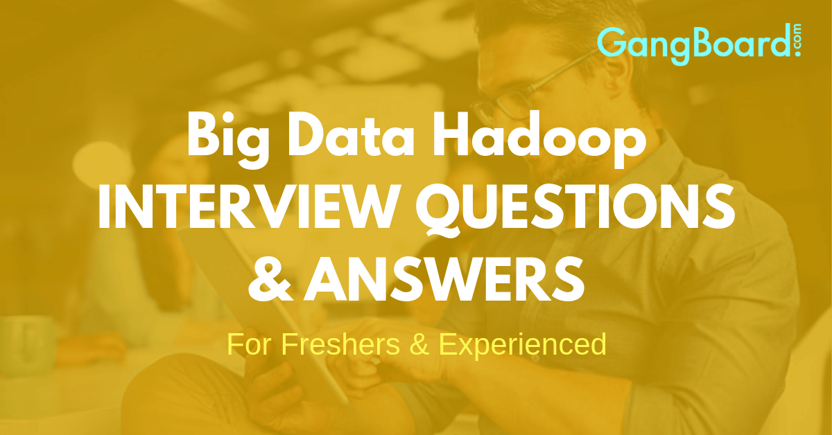 Big Data Hadoop Interview Questions and Answers