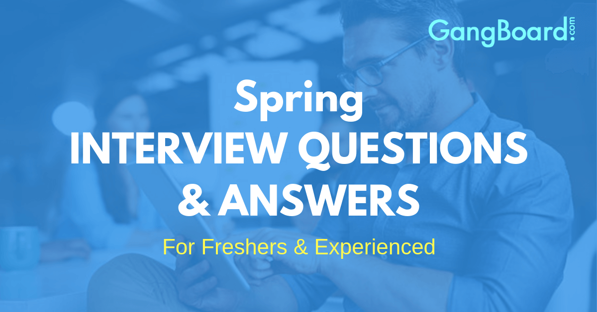 Top 160 Spring Interview Questions Answers 2020 Updated