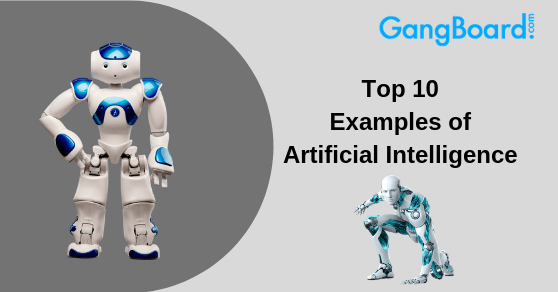 Top 10 Examples of artificial intelligence being used in our daily life