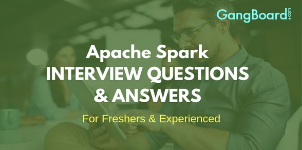 Apache Spark Interview Questions and Answers