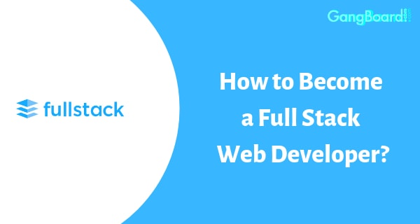 How to Become a Full Stack Web Developer