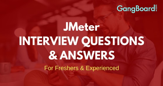 JMeter Interview Questions and Answers