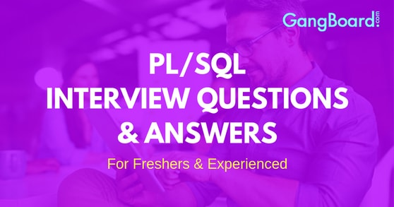 PL/SQL Interview Questions and Answers