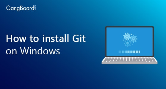 How to Install Git on Window
