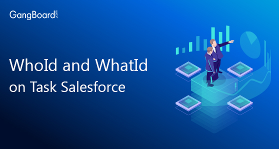 Whoid and Whatid on task salesforce