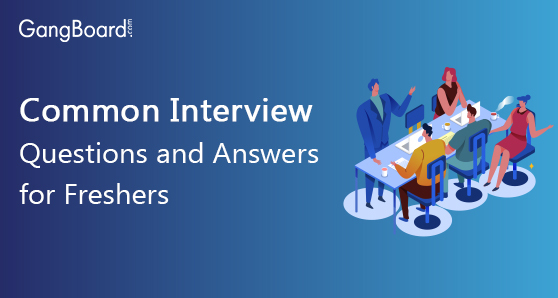 Common Interview Questions and Answers for Freshers 2020 ...