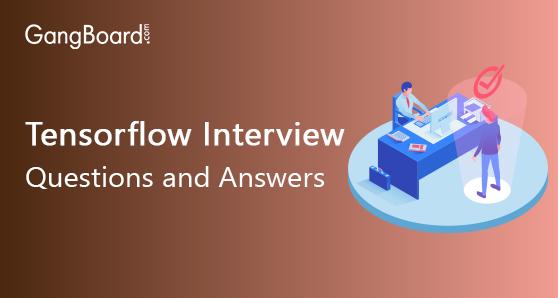 Tensorflow Interview Questions
