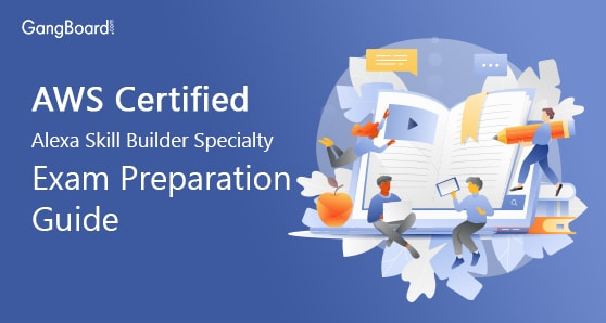 AWS Alexa Skill Builder Specialty Certification Exam Preparation Guide