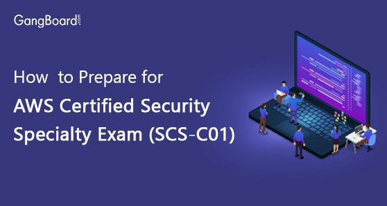 How to Prepare for AWS Certified Security Specialty Exam (SCS-C01)?