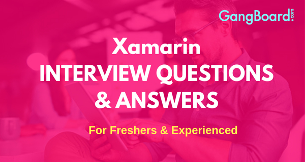 Xamarin interview questions and answers