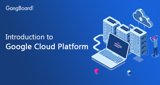 Introduction to Google Cloud Platform