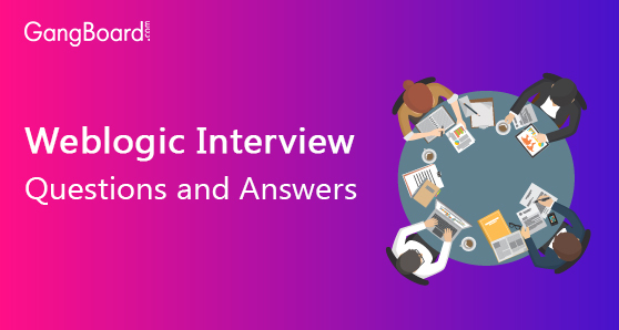 Weblogic Interview Questions and Answers