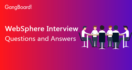 Websphere Interview Questions and Answers