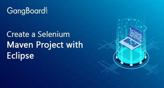 Create a Selenium Maven Project with Eclipse